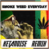 Dr.Dre & Snoop Dogg - Smoke Weed Everyday (Ketanoise Remix)