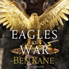 Eagles At War by Ben Kane (Audiobook Extract) read by David Rintoul