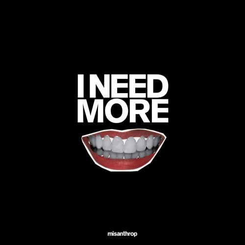 Misanthrop - I NEED MORE EP