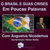 PROGRAMA EM POUCAS PALAVRAS #35 - O BRASIL E SUAS CRISES