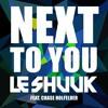 Le Shuuk feat. Chase Holfelder - Next To You (Radio Mix) WORLDCLUBDOME ANTHEM 2015