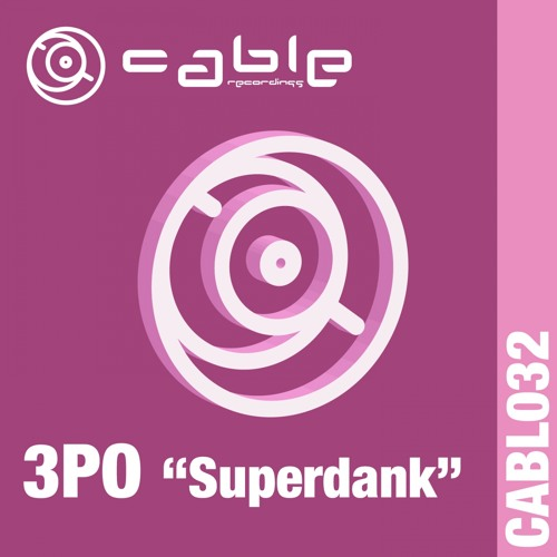 CABL032 : 3PO - Superdank (Preview Clip)