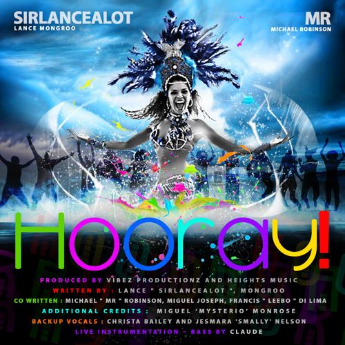 Sirlancealot X Michael Robinson - Hooray (Prod. Vibez Productionz And Heights Music)