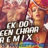 Ek Do Teen Char - Dj Navneet(kolkata) Ft Neha Kakkar