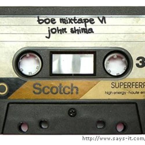 boe mixtape VI - John Shima