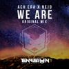 ACH ERA & Nejd - We Are mp3