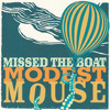 Missed The Boat - Modest Mouse Cover