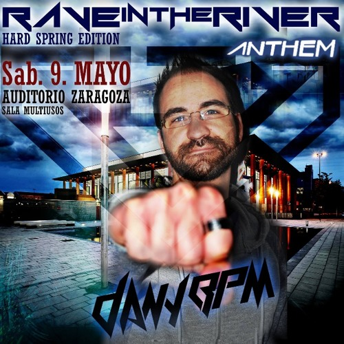 Dany BPM - Rave In The River (Hard Spring Edition 2015 Anthem)