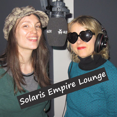 Solaris Empire Lounge April mit SARAH KIVI & I AIME LOCAL