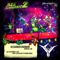 Alexander Brandon - Medieval Jam  (Jazz Jackrabbit 2 OST )(Lucky Szczęśliwy Extended Remix)