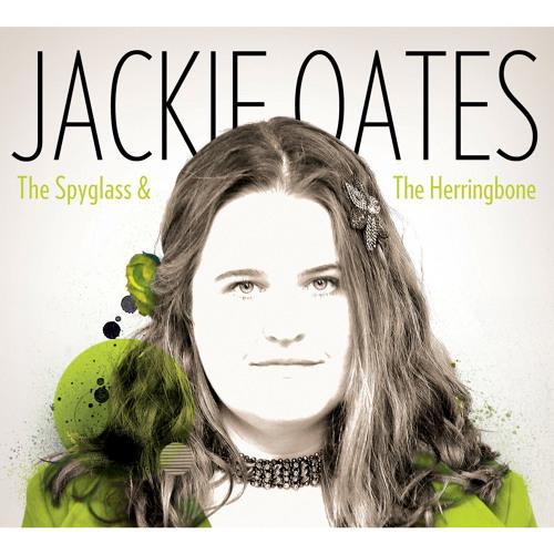 Jackie Oates - The Spyglass & The Herringbone