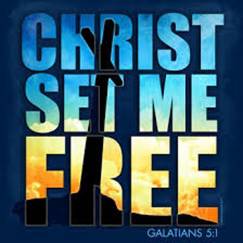 """Christ Has Set Me Free""     4-23-2017"