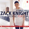 Zack Knight Ft. Arijit Singh- Looking For Love