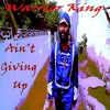 Warrior King - Ain't Giving Up Single (Irie Sounds International)Reggae 2015