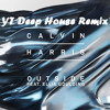 Calvin Harris- Outside Ft. Ellie Goulding (YT Deep House Remix)[FREE DOWNLOAD]