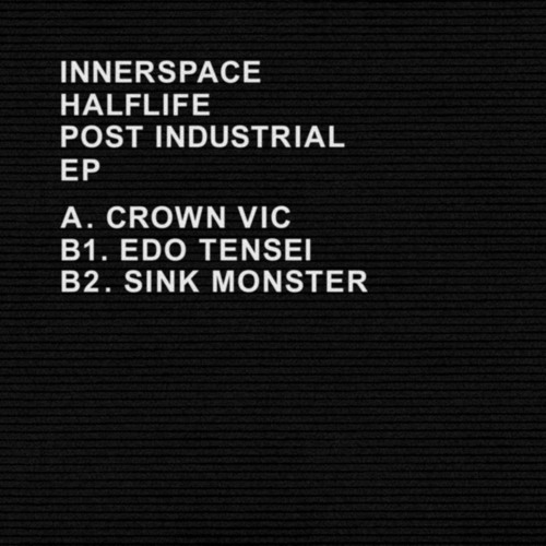 Innerspace Halflife - A. Crown Vic [LTNC001]