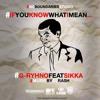 #Ifyouknowwhatimean - G Rhyno x Sikka(Prod. by DJ Rash)