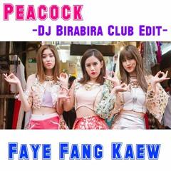 Faye Fang Kaew - PEACOCK (DJ BIRABIRA Club Edit)