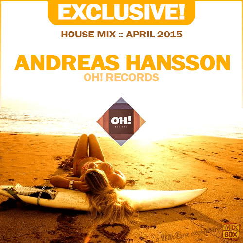 Andreas hansson exclusive april 2015 house music by for Exclusive house music