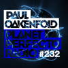 Planet Perfecto 232 ft. Paul Oakenfold & Paul van Dyk