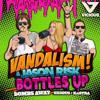Vandalism & Jason Risk - Bottles Up (Bombs Away Remix)