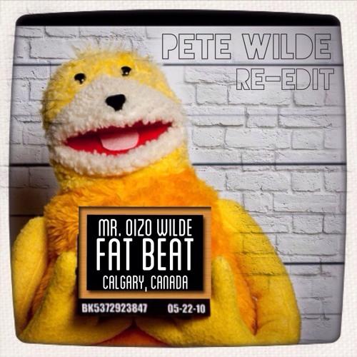 Fat Beat (Pete Wilde ReEdit)- Mr Oizo