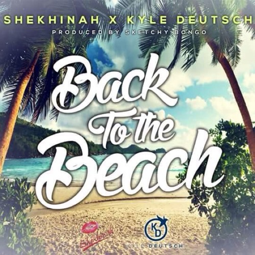 Shekhinah x Kyle Deutsch - Back To The Beach (prod by Sketchy Bongo)