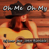 Oh Me Oh My - Dj Loco Feat. John Biancale