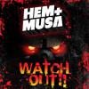 Hem + Musa - Watch Out!! (Free Download)