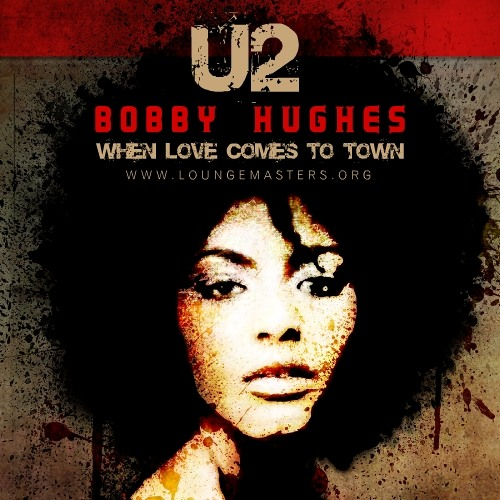 U2 feat Bobby Hughes - when love comes to town (LM Funky Master 2011)