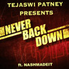 Tejaswi Patney - Never Back Down ft. NASHMADEIT [ FREE DOWNLOAD ]