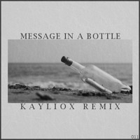 The Police - Message In A Bottle (Kayliox Remix)