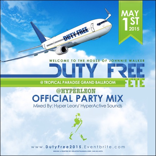 Duty Free 2015 Promo Mix May 1st 2015 (Mixed By @HYPERLEON)