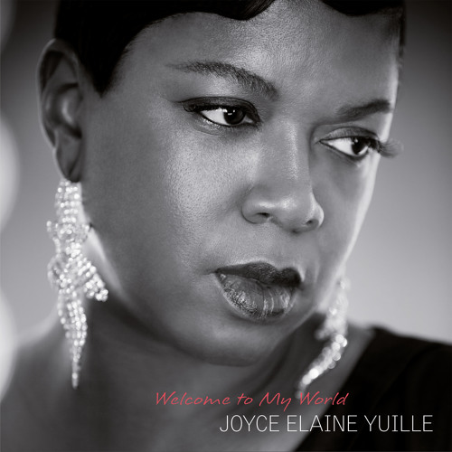 Joyce Elaine Yuille - Welcome To My World (Album Preview)