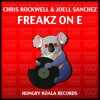 Chris Rockwell & Joell Sanchez - Freakz On E (Original Mix) ***OUT NOW on beatport***