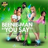 Beenie Man - You Say [Bou Yah Riddim | Locke City Music Group 2015]