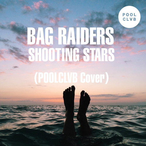 Bag Raiders Shooting Stars Poolclvb Cover Free Dl By Listening On Soundcloud