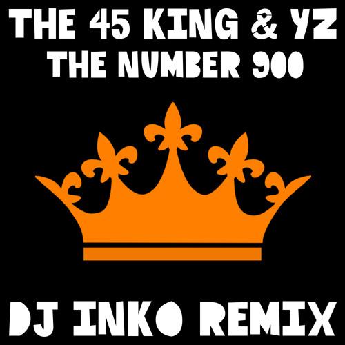 The 45 king & YZ - The number 900 (Dj Inko Remix) (Free D/L)
