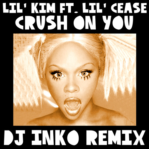 Lil' Kim feat. Lil' Cease - Crush On You (Dj Inko Remix) (Free D/L)