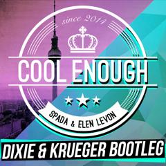Spada & Elen Levon - Cool Enough (Dixie & Krueger Bootleg) **FREE DOWNLOAD**