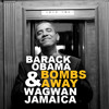 Barack Obama & Bombs Away - Wagwan Jamaica mp3