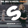 Mr. Belt & Wezol - Finally (Original Mix) [OUT NOW]