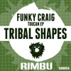 Funky Craig - Tribal Shapes (Toucan Ep Free Download)