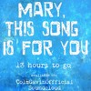 Mary, This Song Is For You