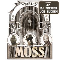 """MoSS feat. AZ, DJ Premier, Joe Budden """"Started"""""""