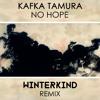 Kafka Tamura - No Hope (Winterkind Remix)