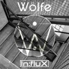 Wölfe - 0114 EP [INFLUX 006] OUT NOW!!! (Full Preview)