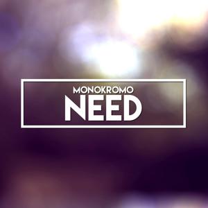 Need (Original Mix) by Monokromo