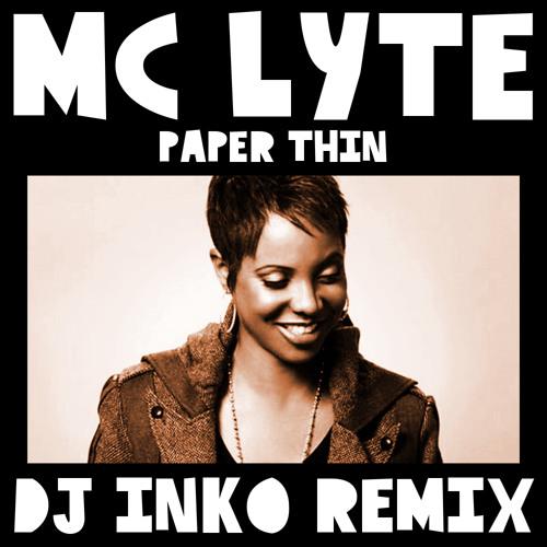 Mc Lyte - Paper Thin (Dj Inko Remix) (Free D/L)