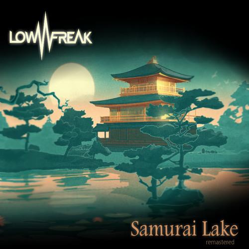Samurai Lake by Lowfreak [Original] Remastered 2015 FREE DOWNLOAD!